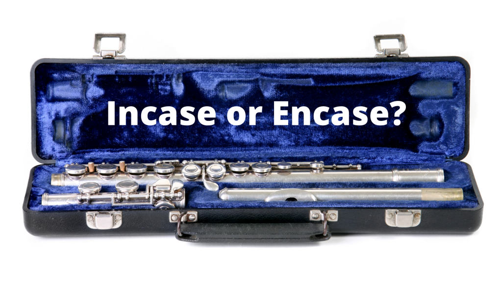 Incase, In Case, or Encase? Which is Correct?